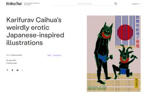 """2017 Interview for It's Nice That """"Karifurava Caihua's weirdly erotic Japanese-inspired illustrations """""""